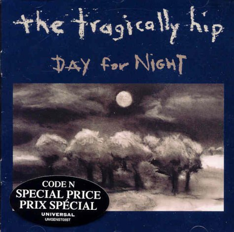 The Tragically Hip - Day for Night - Lyrics2You