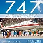 747: Creating the World's First Jumbo...