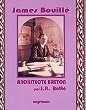 echange, troc Jean R. Rotté - James Bouillé : Architecte breton Fondateur de l'Atelier breton d'art chrétien