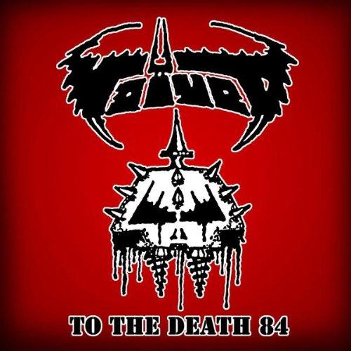 Voivod - To the Death 84 - Zortam Music