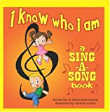 I Know Who I Am: A Sing-A-Song Book