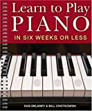 img - for Learn to Play Piano in Six Weeks or Less book / textbook / text book