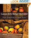 Canon EOS Rebel T2i / 550D: From Snap...