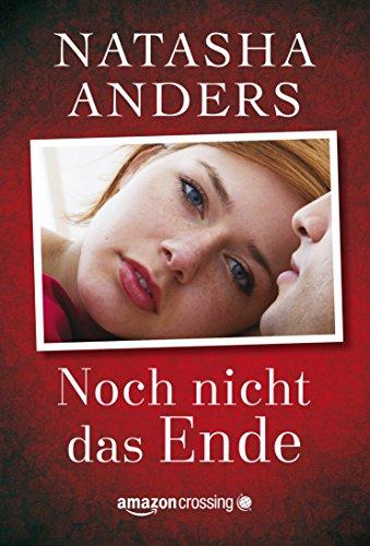 Natasha Anders - Noch nicht das Ende (German Edition)