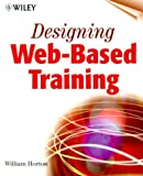Designing Web-based training :  how to teach anyone anything anywhere anytime /