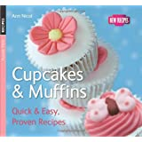 Cupcakes & Muffins: Quick & Easy, Proven Recipes