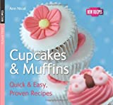 Ann Nicol Cupcakes & Muffins: Quick & Easy, Proven Recipes
