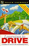 Learning to Drive (Teach Yourself) Anthony J. Smith