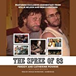 The Spree of '83 | Freddy Powers,Catherine Powers,Jake Brown,Merle Haggard,Willie Nelson