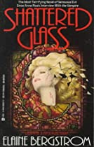 Shattered Glass - by Elaine Bergstrom