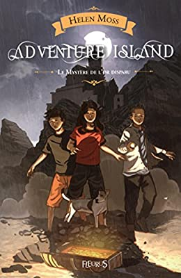 Adventure Island : Le mystère de l'or disparu de Helen Moss