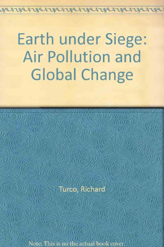 Earth under Siege: Air Pollution and Global Change