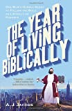 Book - The Year of Living Biblically: One Man's Humble Quest to Follow the Bible as Literally as Possible