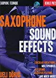 Saxophone Sound Effects: Circular Breathing, Multiphonics, Altissimo Register Playing and Much More!