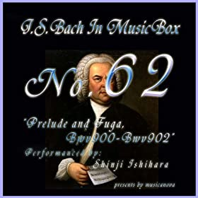 Bach In Musical Box 62 / Prelude And Fughetta Bwv900-902