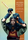 Modern Bujutsu & Budo Volume III: Martial Arts And Ways Of Japan (Martial Arts and Ways of Japan, Vol 3) (0834803518) by Donn F. Draeger