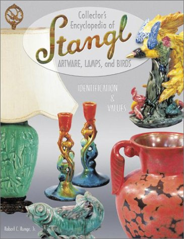 Collectors Encyclopedia Of Stangl Artware, Lamps, And Birds, Identification & Values