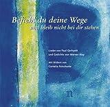 Befiehl du deine Wege und bleib nicht bei dir stehen - Lieder von Paul Gerhardt und Gedichte von Werner May - Paul Gerhardt; Werner May
