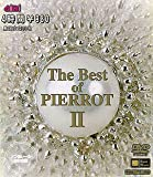 The Best of PIERROTII