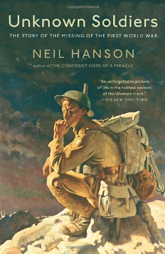 Unknown Soldiers: The Story of the Missing of the First...