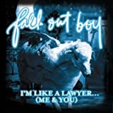 I\'m Like a Lawyer with the Way I\'m Always Trying to Get You Off (Me & You)