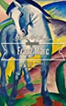 Franz Marc: Collector's Edition Art G...