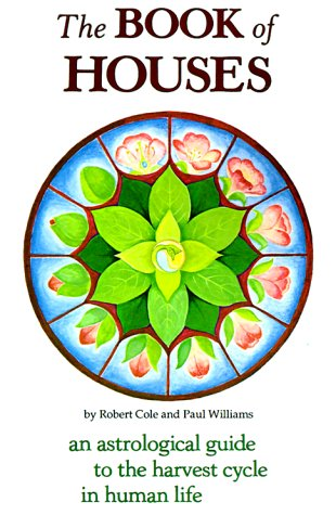 The Book of Houses An Astrological Guide to the Harvest Cycle in Human Life093467258X : image