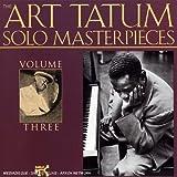 echange, troc Art Tatum - The Tatum Solo Masterpieces Vol.3