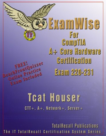 Examwise for Comptia A+ Core Hardware Exam 220-231