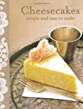 Cheesecakes: Simple and Easy to Make