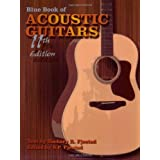 Blue Book of Acoustic Guitars: 11th Edition ~ Zachary R. Fjestad