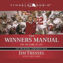 The Winners Manual: For the Game of Life Audiobook by Jim Tressel Narrated by Chris Fabry
