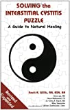 Solving the Interstitial Cystitis Puzzle: A Guide to Natural Healing