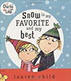 Lauren Child Snow Is My Favorite and My Best (Charlie and Lola)
