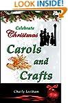 Celebrate Christmas - Carols and Craf...