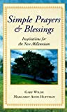 Simple Prayers and Blessings: Inspiration for the New Millennium (0451199243) by Consumer Guide editors