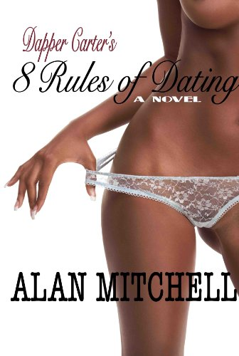 Dapper Carter's 8 Rules of Dating (The Dapper Carter Series) by alan mitchell