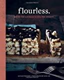 img - for Flourless.: Recipes for Naturally Gluten-Free Desserts book / textbook / text book