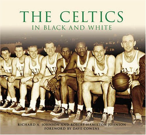 The Celtics in Black and White (MA) (Images of Sports) by Richard A. Johnson (2006-09-27)