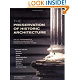 The Preservation of Historic Architecture: The U.S. Government's Official Guidelines for Preserving Historic Homes...