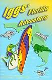 Iggs' Florida Adventure