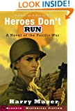 Heroes Don't Run: A Novel of the Pacific War