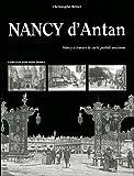echange, troc Christophe Belser - Nancy d'Antan : Nancy à travers la carte postale ancienne