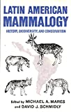 img - for Latin American Mammalogy: History, Biodiversity, and Conservation (Oklahoma Museum of Natural History Publications) book / textbook / text book