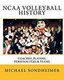 img - for NCAA Volleyball History: Coaches, Players, Personalities & Teams book / textbook / text book
