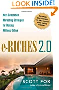 e-Riches 2.0: Next-Generation Marketing Strategies for Making Millions Online