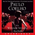 The Winner Stands Alone (       UNABRIDGED) by Paulo Coelho Narrated by Paul Boehmer