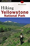 Hiking Yellowstone National Park (Regional Hiking Series) (1560445645) by Bill Schneider