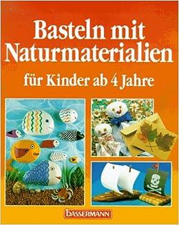 basteln mit naturmaterialien f r kinder ab 4 jahre 9783809401919 books. Black Bedroom Furniture Sets. Home Design Ideas