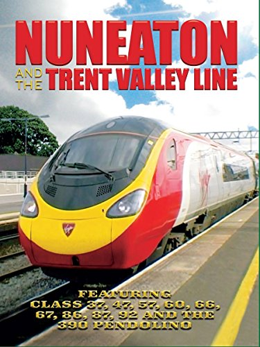 Nuneaton and the Trent Valley Line on Amazon Prime Video UK